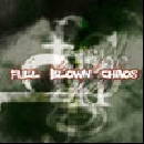 Full Blown Chaos - s/t