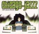 Chicago Jazz - Hip Gun Rock