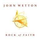 John Wetton - Rock of Faith