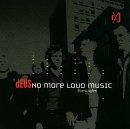dEUS - No more loud music- The singles