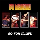 Fu Manchu - GO FOR IT ...LIVE!