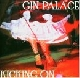 Gin Palace - Kicking On