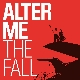 Alter Me - The Fall