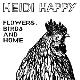 Heidi Happy - Flowers, Birds and Home