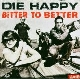 Die Happy - Bitter To Better [Cd]