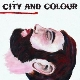 City And Colour - Bring Me Your Love [Cd]