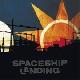 Spaceship Landing - Spaceship Landing