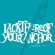 Lackthereof - Your Anchor