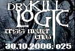 Dry Kill Logic - Dry Kill Logic [Tourpraesentation]