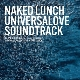 Naked Lunch - Universalove Soundtrack [Cd]