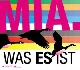 Mia - Was es ist