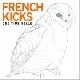 French Kicks - One Time Bell
